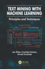 Text Mining with Machine Learning : Principles and Techniques - eBook