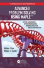 Advanced Problem Solving Using Maple : Applied Mathematics, Operations Research, Business Analytics, and Decision Analysis - eBook