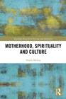 Motherhood, Spirituality and Culture - eBook