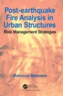 Post-Earthquake Fire Analysis in Urban Structures : Risk Management Strategies - eBook