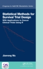 Statistical Methods for Survival Trial Design : With Applications to Cancer Clinical Trials Using R - eBook