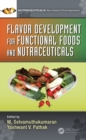 Flavor Development for Functional Foods and Nutraceuticals - eBook
