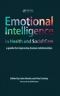 Emotional Intelligence in Health and Social Care : A Guide for Improving Human Relationships - eBook