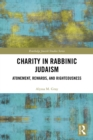 Charity in Rabbinic Judaism : Atonement, Rewards, and Righteousness - eBook