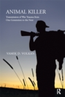 Animal Killer : Transmission of War Trauma From One Generation to the Next - eBook
