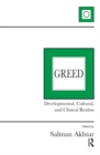 Greed : Developmental, Cultural, and Clinical Realms - eBook
