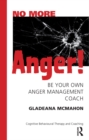 No More Anger! : Be Your Own Anger Management Coach - eBook