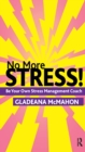 No More Stress! : Be your Own Stress Management Coach - eBook