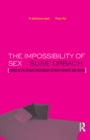 The Impossibility of Sex : Stories of the Intimate Relationship between Therapist and Client - eBook