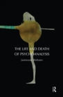 The Life and Death of Psychoanalysis - eBook