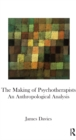 The Making of Psychotherapists : An Anthropological Analysis - eBook