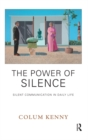 The Power of Silence : Silent Communication in Daily Life - eBook
