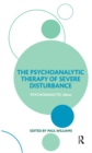 The Psychoanalytic Therapy of Severe Disturbance - eBook