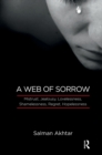 A Web of Sorrow : Mistrust, Jealousy, Lovelessness, Shamelessness, Regret, Hopelessness - eBook