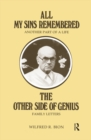 All My Sins Remembered : Another Part of a Life & The Other Side of Genius: Family Letters - eBook