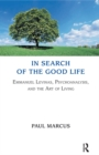 In Search of the Good Life : Emmanuel Levinas, Psychoanalysis and the Art of Living - eBook