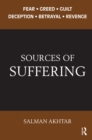 Sources of Suffering : Fear, Greed, Guilt, Deception, Betrayal, and Revenge - eBook