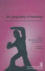 The Geography of Meanings : Psychoanalytic Perspectives on Place, Space, Land, and Dislocation - eBook