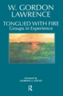Tongued with Fire : Groups in Experience - eBook