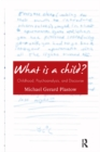 What is a Child? : Childhood, Psychoanalysis, and Discourse - eBook