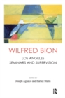 Wilfred Bion : Los Angeles Seminars and Supervision - eBook