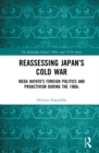 Reassessing Japan's Cold War : Ikeda Hayato's Foreign Politics and Proactivism During the 1960s - eBook