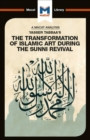 Yasser Tabbaa's The Transformation of Islamic Art During the Sunni Revival - eBook