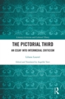 The Pictorial Third : An Essay Into Intermedial Criticism - eBook