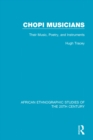 Chopi Musicians : Their Music, Poetry and Instruments - eBook