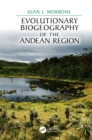 Evolutionary Biogeography of the Andean Region - eBook