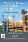 Managing Complex Construction Projects : A Systems Approach - eBook