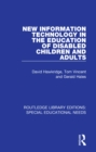 New Information Technology in the Education of Disabled Children and Adults - eBook