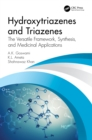 Hydroxytriazenes and Triazenes : The Versatile Framework, Synthesis, and Medicinal Applications - eBook