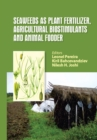 Seaweeds as Plant Fertilizer, Agricultural Biostimulants and Animal Fodder - eBook
