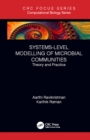 Systems-Level Modelling of Microbial Communities : Theory and Practice - eBook