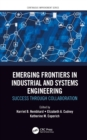 Emerging Frontiers in Industrial and Systems Engineering : Success Through Collaboration - eBook