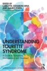 Understanding Tourette Syndrome : A guide to symptoms, management and treatment - eBook
