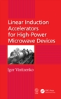 Linear Induction Accelerators for High-Power Microwave Devices - eBook