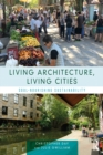 Living Architecture, Living Cities : Soul-Nourishing Sustainability - eBook