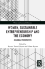 Women, Sustainable Entrepreneurship and the Economy : A Global Perspective - eBook