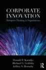 Corporate Innovation : Disruptive Thinking in Organizations - eBook