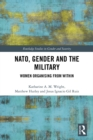 NATO, Gender and the Military : Women Organising from Within - eBook