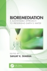 Bioremediation : A Sustainable Approach to Preserving Earth's Water - eBook