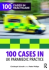 100 Cases in UK Paramedic Practice - eBook