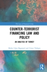 Counter-Terrorist Financing Law and Policy : An analysis of Turkey - eBook