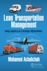 Lean Transportation Management : Using Logistics as a Strategic Differentiator - eBook
