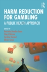 Harm Reduction for Gambling : A Public Health Approach - eBook