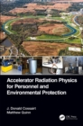 Accelerator Radiation Physics for Personnel and Environmental Protection - eBook