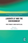 Laudato Si' and the Environment : Pope Francis' Green Encyclical - eBook