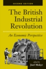 The British Industrial Revolution : An Economic Perspective - eBook